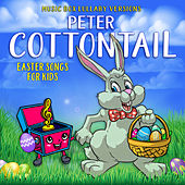 Peter Cottontail: Easter Songs for Kids (Music Box Lullaby Versions) van Melody the Music Box