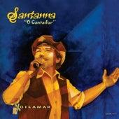 Xoteamar de Santanna O Cantador