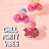 Chill Party Vibes von Various Artists