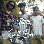 Eu Tô Bem by Sulblime Oficial & Thalis P. Matins