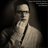Songs of the Sad Sack, Volume 1: I'm so disappointed by Kris Elgstrand