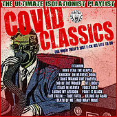 Covid Classics - The Ultimate Isolationist Playlist by Various Artists