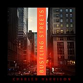 Bustling Streets by Charles Harrison