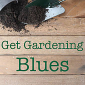 Get Gardening Blues de Various Artists