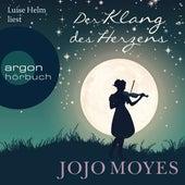 Der Klang des Herzens (Gekürzte Lesung) von Jojo Moyes