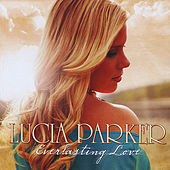 Everlasting Love by Lucia Parker