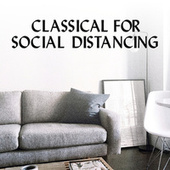 Classical For Social Distancing di Various Artists