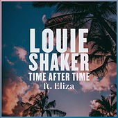Time After Time von Louie Shaker