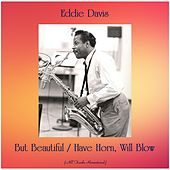 But Beautiful / Have Horn, Will Blow (All Tracks Remastered) de Eddie