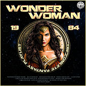 Wonder Woman 1984 - The Complete Fantasy Playlist di Various Artists