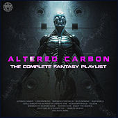 Altered Carbon - The Complete Fantasy Playlist by Various Artists