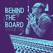 Behind the Board, Vol. 2 by Charlie Peacock