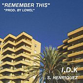 Remember This by I.D.K.