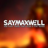 The Only Thing They Fear Is You (Remix) de SayMaxWell