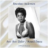 See See Rider / Mound Bayou (All Tracks Remastered) by Ernestine Anderson
