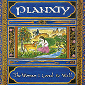 The Woman I Loved So Well (Remastered 2020) by Planxty