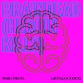 Braindead (Heroin Kills) (MistaJam's Rave Anthem Remix) by Piero Pirupa