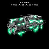 Headache by Broiler