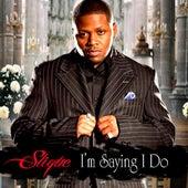 I'm Saying I Do - Single by Slique