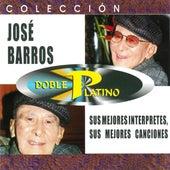 Colección Doble Platino José Barros: Sus Mejores Intérpretes y Canciones de Various Artists