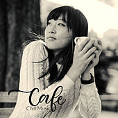 Cafe Chill Music by Cafe Del Sol