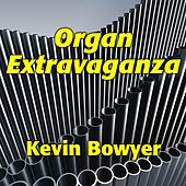 Organ Extravaganza: 31 Spectacular Gems for the King of Instruments de Kevin Bowyer