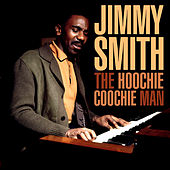 The Hoochie Coochie Man by Jimmy Smith