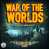 War of the Worlds - The Complete Fantasy Playlist di Various Artists