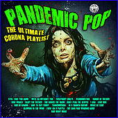 Pandemic Pop - The Ultimate Corona Playlist di Various Artists