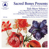 Sacred Bones Presents: Todo Muere Vol. 1 by Various Artists
