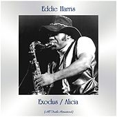 Exodus / Alicia (All Tracks Remastered) de Eddie Harris
