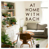 At home with Bach by Various Artists