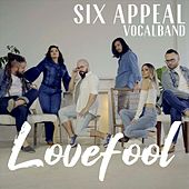 Lovefool by Six Appeal