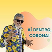 Aí Dentro, Corona! de Falcão