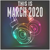 This Is March 2020 de Various Artists