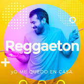 Yo me quedo en casa Reggaeton by Various Artists