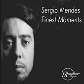 Sergio Mendes Finest Moments by Sergio Mendes