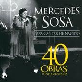 Para Cantar He Nacido de Mercedes Sosa