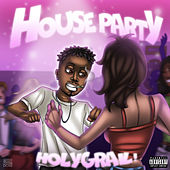 HOUSE PARTY by Holy Grail