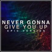 Never Gonna Give You Up (Epic Version) von L'orchestra Cinematique