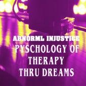Pyschology of Therapy Thru Dreams von AbnormL Injustice
