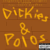 Dickies & Polos by T-$Poon