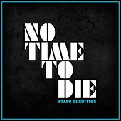 No Time to Die (Piano Rendition) by The Blue Notes
