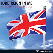 Lord Reign In Me: Best of UK Vineyard Worship (Live) by Vineyard Worship