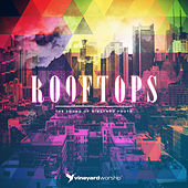 Rooftops: The Sound of Vineyard Youth by Vineyard Worship