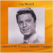 Sparrow In The Treetop / Christopher Columbus (All Tracks Remastered) de Guy Mitchell