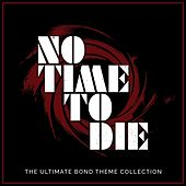 No Time to Die - The Ultimate Bond Theme Collection de L'orchestra Cinematique