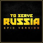 To Serve Russia (Epic Version) von L'orchestra Cinematique