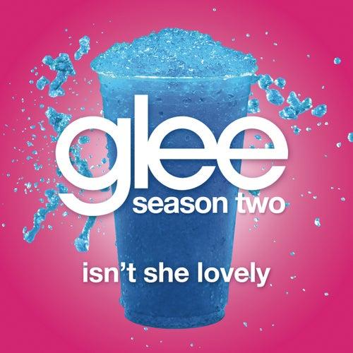 Isn't She Lovely (Glee Cast Version) by Glee Cast