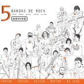 Ao Vivo 5 Bandas De Rock (Ao Vivo Em São Paulo / 2007) by Various Artists